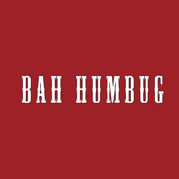 Bah Humbug by grinningskull