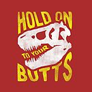 Hold on to Your Butts by Zeke Tucker