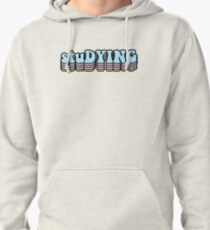 stuDYING Pullover Hoodie