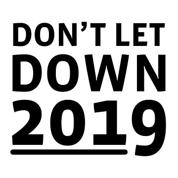 don't let me down 2019 by tastydesign