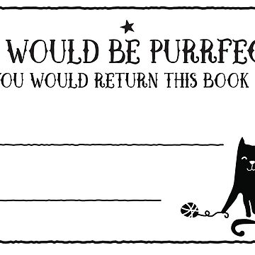 It would be PURRFECT if you returned this book to ... cute cat book plate bookplate by jazzydevil