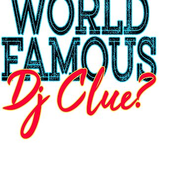"""""""World Famous Dj Clue"""" tee design made for music lovers and DJ Enthusiast out there!   by Customdesign200"""