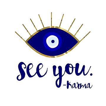 Evil Eye See You Karma by umeimages