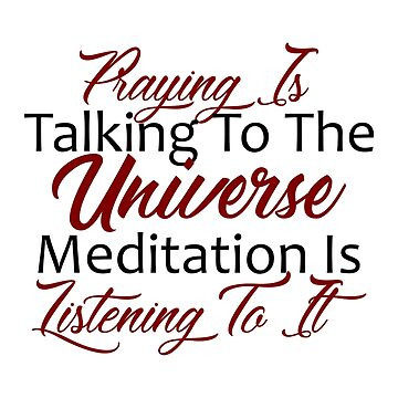 Prayer Meditation Listening To The Universe by seanicasia
