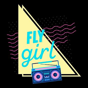 Fly Girl Shirt Birthday Hip Hop And '90S Gift by WWB2017