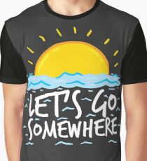 Let's Go Somewhere Graphic T-Shirt