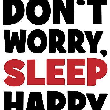 Do not worry, sleep happy by Vectorqueen