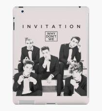 Why don't we - Invitation iPad Case/Skin