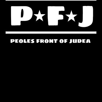 PFJ Holy Grail Peoples Front of Judea Monty Pythond Tribute by MandWthings