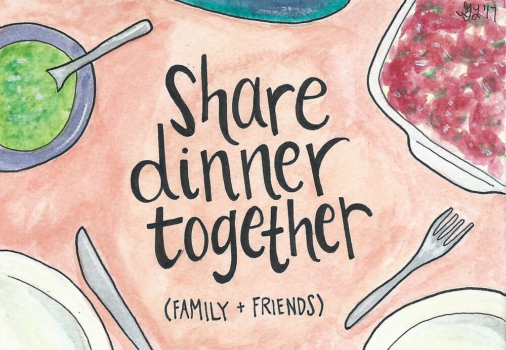 Share Dinner Together by Gina Lorubbio