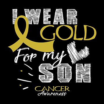 I Wear Gold For My Son - Cancer Awareness by SmartStyle