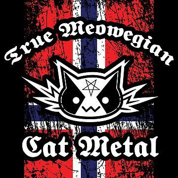 True Meowegian Cat Metal by Skady666