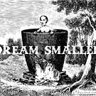 Dream Smaller in a Pot by Ethan Renoe