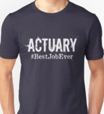 Funny Actuary T shirt Actuary Hoodie, Actuary Best Job Ever Unisex T-Shirt