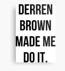 Derren Brown Made Me Do It Metal Print