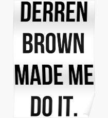 Derren Brown Made Me Do It Poster