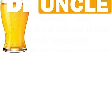 Druncle by dragts