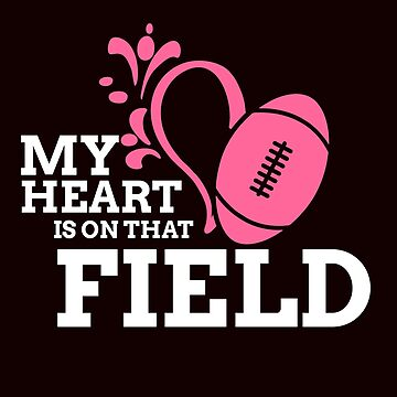My Heart is on That Field Football Game Day Sports by Merchking1