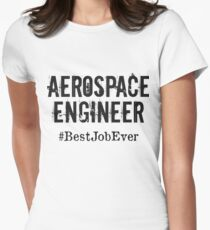 Funny Aerospace engineer T shirt Aerospace engineer Hoodie, Aerospace engineer Best Job Ever Women's Fitted T-Shirt