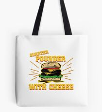 Quarter pound with cheese Tote Bag