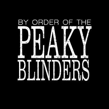 By order of the Peaky Blinders by skr0201