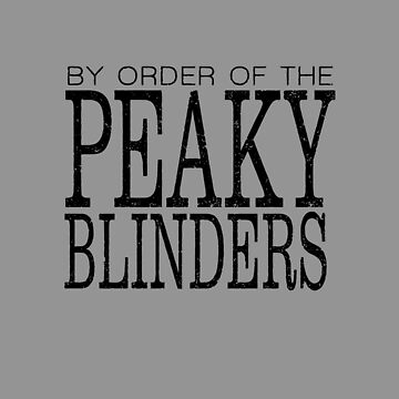 By order of the Peaky Blinders by skr0201