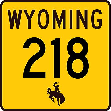 Wyoming Highway WYO 218 | Harriman Road | United States Highway Shield Sign by djakri
