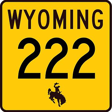 Wyoming Highway WYO 222 | Fort Access Road | United States Highway Shield Sign by djakri