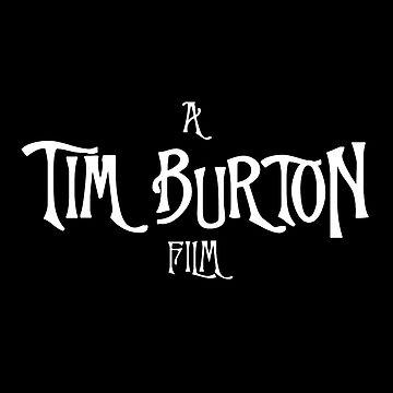 A Tim Burton Film  by nicoloreto