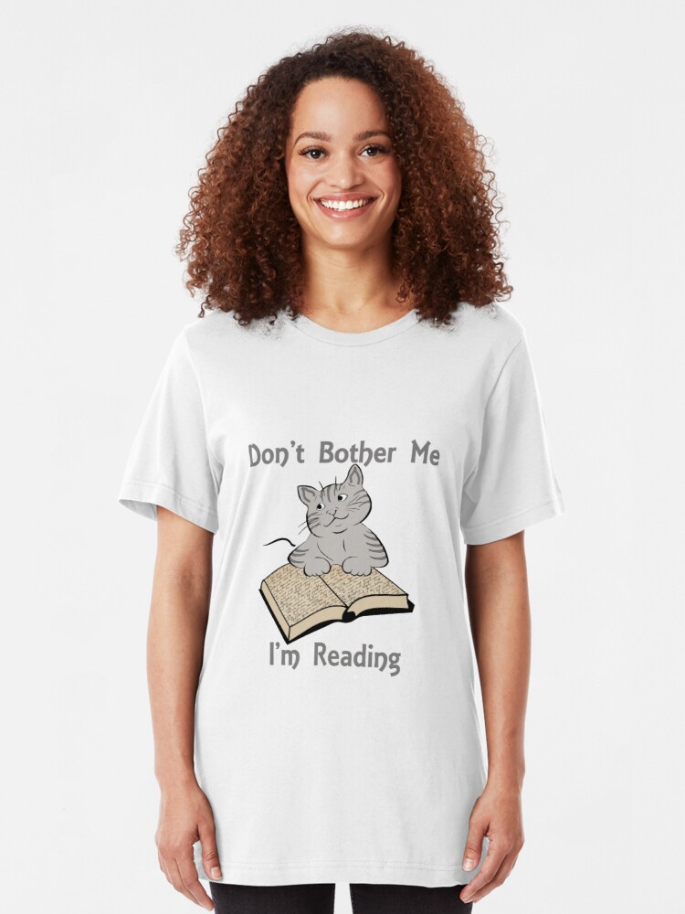 Alternate view of Don't Bother Me I'm Reading Cat with Book Slim Fit T-Shirt