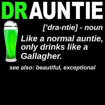 Drauntie Aunt Drinks Like a Gallagher St. Patricks Day Shirt Irish Draunt BAE Best Aunt Ever Ireland green beer IPA, Lager, Amber, Sours, Stouts Beverage by bulletfast