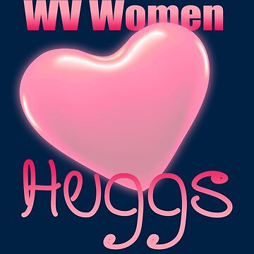 WV women love Huggs by EJTees