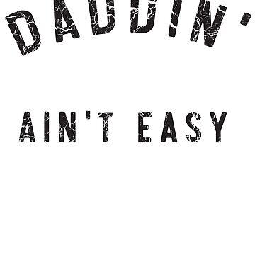 Daddin' Ain't Easy by familyman