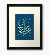 Be your own anchor Framed Print