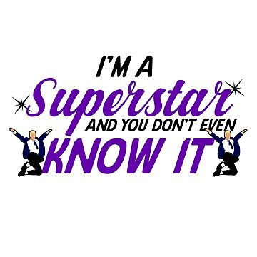 I'm a superstar by KsuAnn