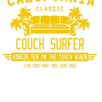 California Couch Surfer Classic by GUS3141592