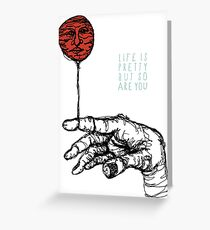 Life Is Pretty Greeting Card