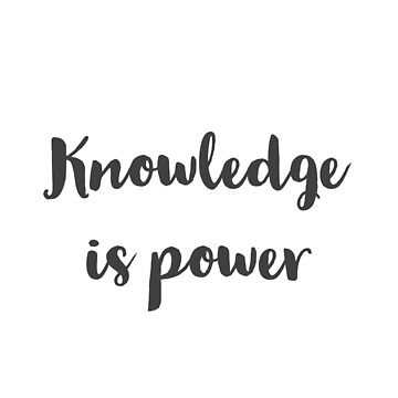 Knowledge is power by IdeasForArtists