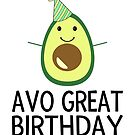 Avo Great Birthday by coolfuntees