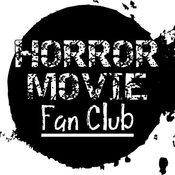 Horror Movie Fan Club by mpdesigns73