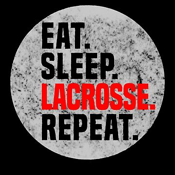 Funny LaX T-Shirt - Eat Sleep Lacrosse Repeat Tee for Lovers by KiRUS