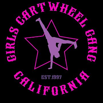 Funny Girls Cartwheel Gang California T-Shirt by KiRUS
