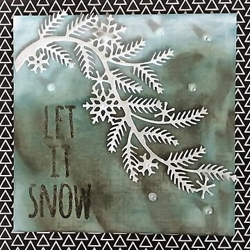 Let It Snow Greeting And Wintry Branch by taiche