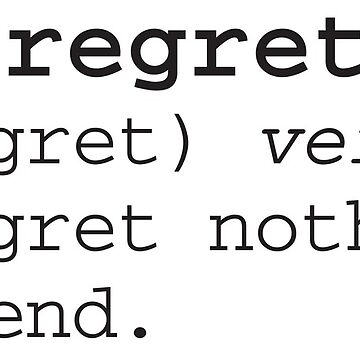 Regret nothing by PerfectDisguise