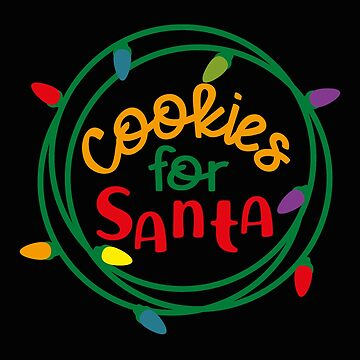 Cookies For Santa - Lights And Cookies For Santa Gift Christmas T-Shirt by MrTStyle