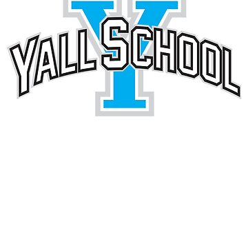 Funny Yall University Southern Country Life  by BOBSMITHHHHH
