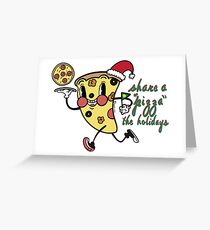 """share a """"pizza"""" the holidays Greeting Card"""