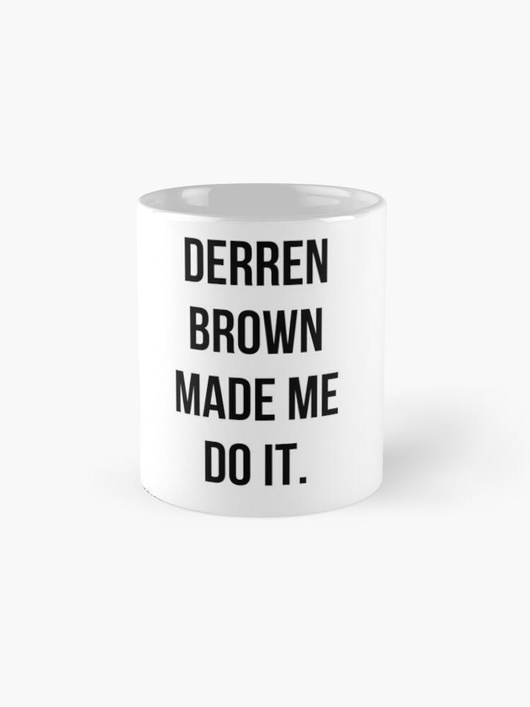 Alternate view of Derren Brown Made Me Do It Mug