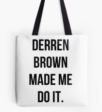 Derren Brown Made Me Do It Tote Bag