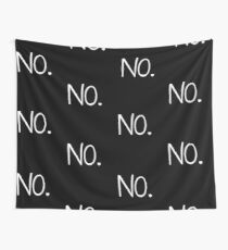 NO Just Simply NO. Great Funny That Says NO. Wall Tapestry